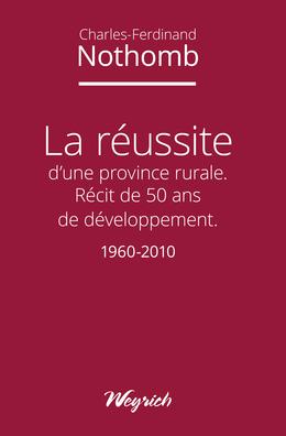 La réussite d'une province rurale