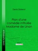 Plan d'une comédie intitulée Madame de Linan