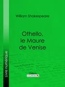 Othello, le Maure de Venise