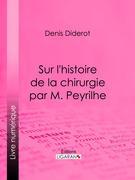 Sur L'Histoire de la chirurgie par M. Peyrilhe