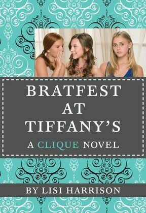 The Clique #9: Bratfest at Tiffany's: Bratfest at Tiffany's