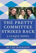 The Clique #5: The Pretty Committee Strikes Back: The Pretty Committee Strikes Back