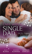 Date with a Single Dad: Millionaire Dad's SOS / Proud Rancher, Precious Bundle / Millionaire Dad: Wife Needed (Mills & Boon M&B)