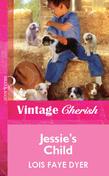 Jessie's Child (Mills & Boon Vintage Cherish)