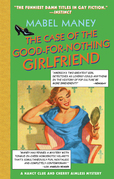 The Case Of The Good-For-Nothing Girlfriend (Mills & Boon Spice)