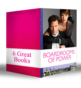 Boardrooms of Power: The Italian Boss's Secretary Mistress / Under the Tycoon's Protection / Business Affairs / Bought by a Millionaire / The Boss and His Secretary / Marrying Her Billionaire Boss (Mills & Boon e-Book Collections)