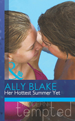 Her Hottest Summer Yet (Mills & Boon Modern Tempted)