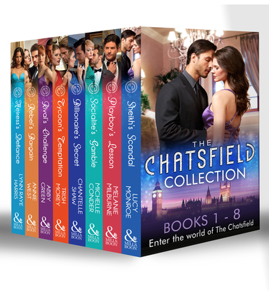 The Chatsfield Collection Books 1-8: Sheikh's Scandal / Playboy's Lesson / Socialite's Gamble / Billionaire's Secret / Tycoon's Temptation / Rival's Challenge / Rebel's Bargain / Heiress's Defiance (Mills & Boon e-Book Collections)