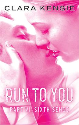Run to You Part Six: Sixth Sense