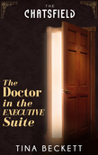 The Doctor In The Executive Suite (A Chatsfield Short Story, Book 4)
