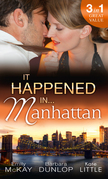 It Happened in Manhattan: Affair with the Rebel Heiress / The Billionaire's Bidding / Tall, Dark & Cranky (Mills & Boon M&B)