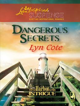 Dangerous Secrets (Mills & Boon Love Inspired) (Harbor Intrigue, Book 3)