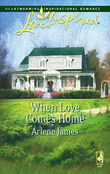 When Love Comes Home (Mills & Boon Love Inspired)