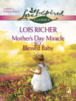 Mother's Day Miracle and Blessed Baby: Mother's Day Miracle / Blessed Baby (Mills & Boon Love Inspired)