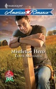 Mistletoe Hero (Mills & Boon Love Inspired) (4 Seasons in Mistletoe, Book 4)