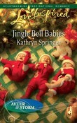 Jingle Bell Babies (Mills & Boon Love Inspired) (After the Storm, Book 7)