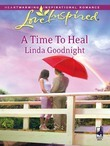 A Time To Heal (Mills & Boon Love Inspired)