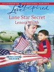Lone Star Secret (Mills & Boon Love Inspired) (Homecoming Heroes, Book 2)