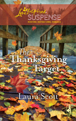 The Thanksgiving Target (Mills & Boon Love Inspired)