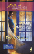 Protecting Her Child (Mills & Boon Love Inspired) (Magnolia Medical, Book 2)