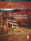 The Guardian's Mission (Mills & Boon Love Inspired) (The Sinclair Brothers, Book 1)