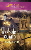 Keeping Guard (Mills & Boon Love Inspired)