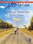 His Small-Town Girl (Mills & Boon Love Inspired) (Eden, OK, Book 1)