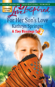 For Her Son's Love (Mills & Boon Love Inspired) (A Tiny Blessings Tale, Book 2)