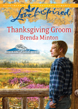 Thanksgiving Groom (Mills & Boon Love Inspired) (Alaskan Bride Rush, Book 5)