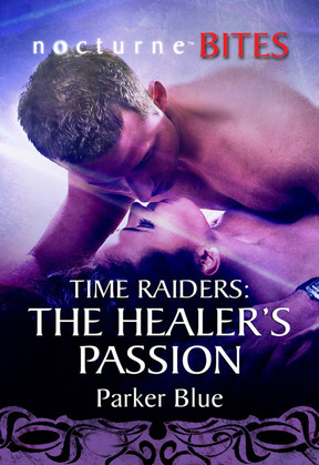 Time Raiders: The Healer's Passion (Mills & Boon Nocturne Bites) (Time Raiders, Book 8)