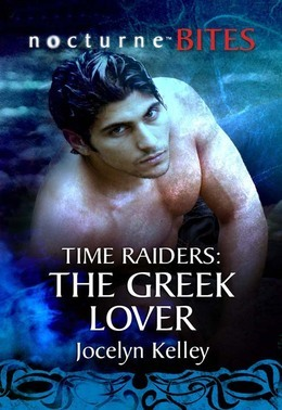 Time Raiders: The Greek Lover (Mills & Boon Nocturne Bites) (Time Raiders, Book 9)