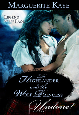 The Highlander And The Wolf Princess (Mills & Boon Historical Undone) (Legend of the Faol, Book 3)