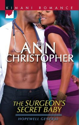 The Surgeon's Secret Baby (Mills & Boon Kimani) (Hopewell General, Book 2)