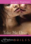 Take Me Down (Mills & Boon Spice Briefs)