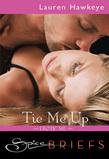 Tie Me Up (Mills & Boon Spice Briefs)