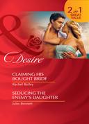 Claiming His Bought Bride: Claiming His Bought Bride / Seducing the Enemy's Daughter (Mills & Boon Desire)