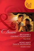 Billionaire's Contract Engagement / Money Man's Fiancée Negotiation: Billionaire's Contract Engagement / Money Man's Fiancée Negotiation (Mills & Boon Desire)