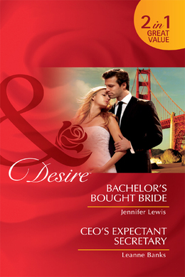Bachelor's Bought Bride / CEO's Expectant Secretary: Bachelor's Bought Bride / CEO's Expectant Secretary (Mills & Boon Desire)