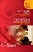 Saved by the Sheikh! / Million-Dollar Marriage Merger: Saved by the Sheikh! / Million-Dollar Marriage Merger (Mills & Boon Desire)