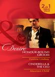 Honour-Bound Groom / Cinderella & the CEO: Honour-Bound Groom (Wed at Any Price, Book 1) / Cinderella & the CEO (Kings of California, Book 8) (Mills & Boon Desire)