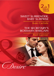 Sweet Surrender, Baby Surprise / The Secretary's Bossman Bargain: Sweet Surrender, Baby Surprise / The Secretary's Bossman Bargain (Mills & Boon Desire)