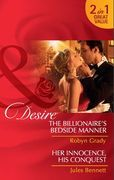 The Billionaire's Bedside Manner: The Billionaire's Bedside Manner / Her Innocence, His Conquest (Mills & Boon Desire)