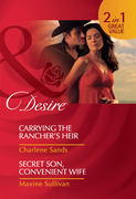 Carrying the Rancher's Heir / Secret Son, Convenient Wife: Carrying the Rancher's Heir / Secret Son, Convenient Wife (Mills & Boon Desire)
