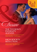 The Tycoon's Paternity Agenda / High-Society Seduction: The Tycoon's Paternity Agenda / High-Society Seduction (Mills & Boon Desire)