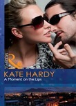 A Moment on the Lips (Mills & Boon Modern Heat)