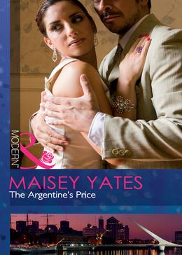 The Argentine's Price (Mills & Boon Modern)