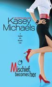 Mischief Becomes Her (The Sunshine Girls, Book 2)