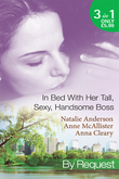 In Bed With Her Tall, Sexy Handsome Boss: All Night with the Boss / The Boss's Wife for a Week / My Tall Dark Greek Boss (Mills & Boon By Request)