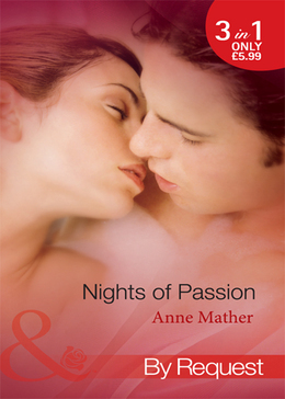 Nights of  Passion: Mendez's Mistress / Bedded for the Italian's Pleasure / The Pregnancy Affair (Mills & Boon By Request)