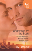 Undressed by the Boss: Sheikh Boss, Hot Desert Nights / The Boss's Bedroom Agenda / Taken by the Maverick Millionaire (Mills & Boon By Request)